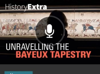 Bayeux Tapestry: New podcast series